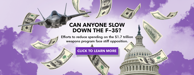 Can Anyone Slow Down the F-35? Efforts to reduce spending on the $1.7 trillion weapons program face stiff opposition. Click to learn more.