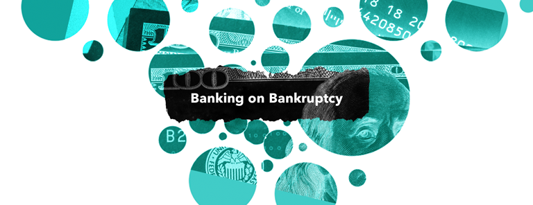 Banking on Bankruptcy